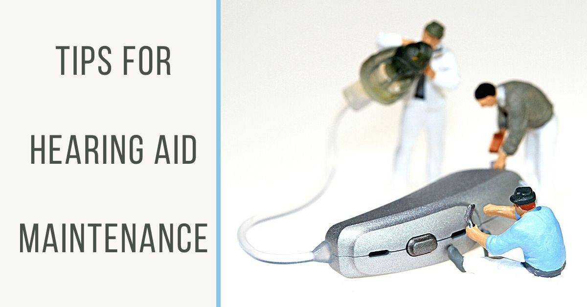 Tips for Hearing Aid Maintenance