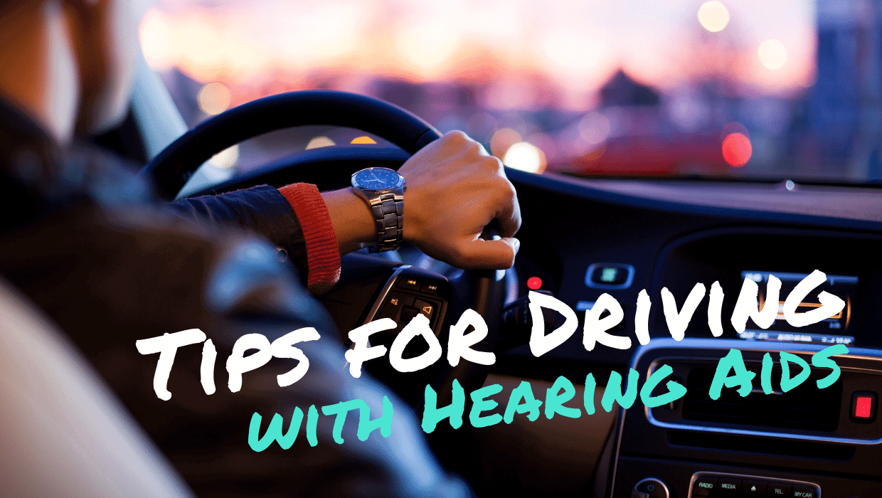 ps for Driving with Hearing Aids